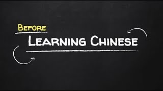 The important thing you need to know before you LEARN CHINESE