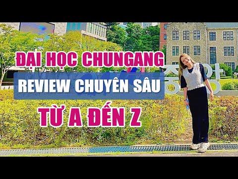 Đại Học ChungAng   Review Chuyên Sâu Từ A - Z