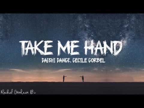 DAISHI DANCE, Cecile Corbel - Take Me Hand (Lyrics)