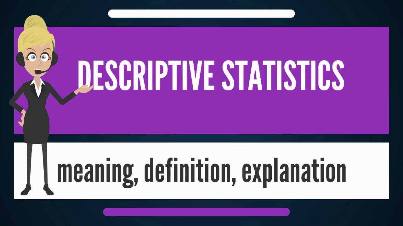 meaning of descriptive statistics Descriptive statistics descriptive statistics can be useful for two purposes: 1) to provide basic information about variables in a dataset and 2) to highlight potential relationships between variables.