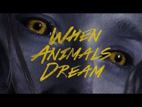 WHEN ANIMALS DREAM - Official Trailer