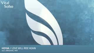 Hoyaa - Love Will Rise Again (Original Mix)