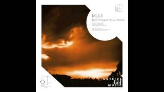 MUUI - Don't Forget To Go Home (Santiago Garcia Remix)