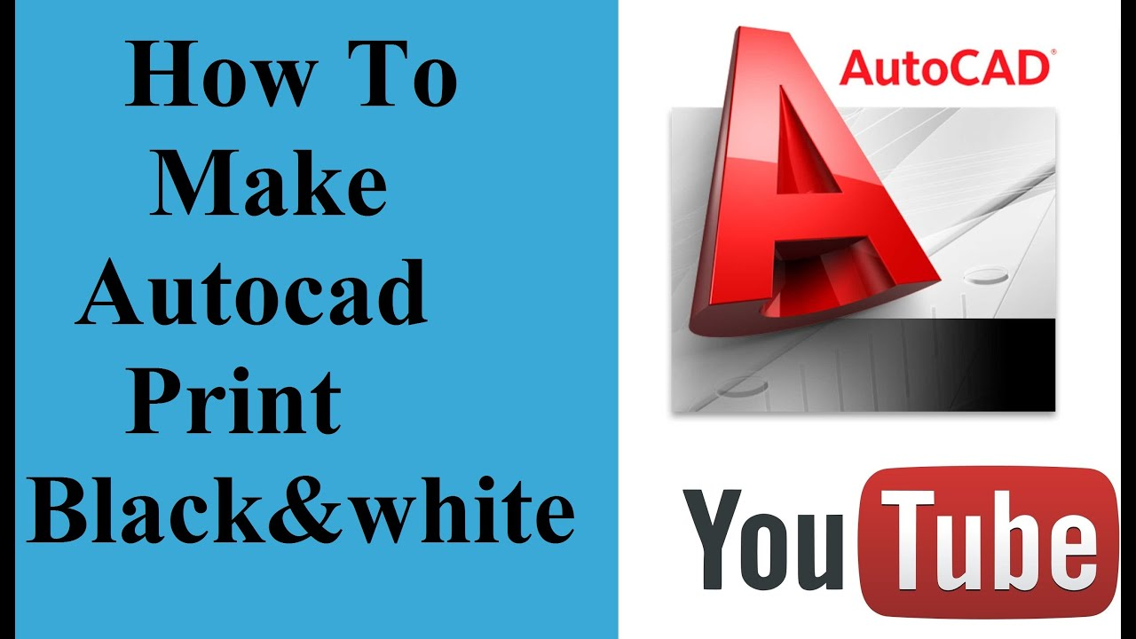 How To Make Autocad Print Black And White