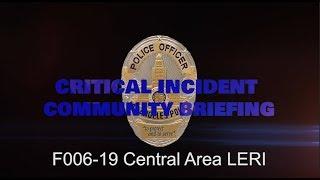 Critical Incident Video Release - NRF006 19 Central LERI