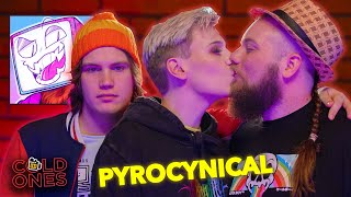 Coming Out Again with Pyrocynical | Cold Ones