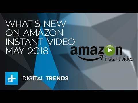 Here's What's New On Amazon Prime Video In May 2018