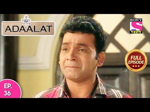 Adaalat - Full Episode 36  - 05th February, 2018