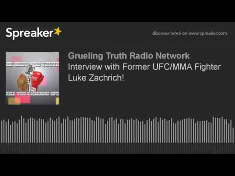 Interview with Former UFC/MMA Fighter Luke Zachrich!