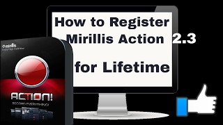 How to Register Mirillis  Action 2.3.0 for FREE 2017 updated Key