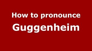How to pronounce Guggenheim (Spanish/Argentina) - PronounceNames.com