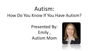 How To Know If You Have Autism:  Does My Son Have Autsim? (ASD)