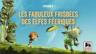 Épisode 4 - Les Fabuleux Frisbees des Elfes Féeriques