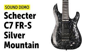 Schecter C7 FR-S Silver Mountain - Sound Demo (no talking)