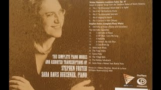 13. 4. Farewell, My Lilly Dear (The Old Folks Quadrilles) Stephen Foster, Sara Davis Buechner, Piano
