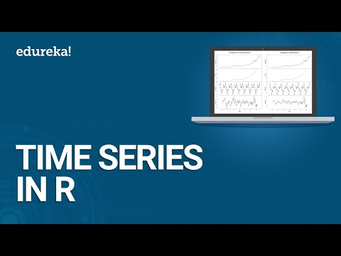 Time Series In R | Time Series Forecasting | Time Series Analysis | Data Science Training | Edureka