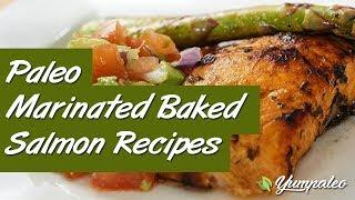 Paleo Marinated Baked Salmon Recipes