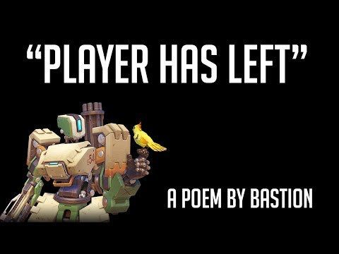 Player Has Left: A Poem By Bastion