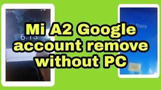 Xiaomi Mi A2 Android 9.1 Frp Bypass Talkback Failed Solution  Unlocked Without Pc M1804d2sg