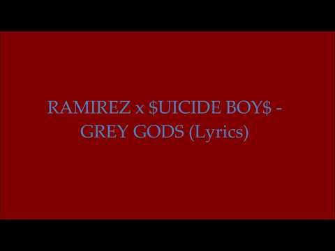 RAMIREZ Ft. $UICIDE BOY$ - Grey Gods (Lyrics)