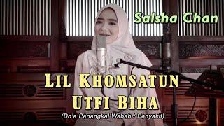 Salsha Chan - Li Khomsatun Uthfi Biha (Do'a Penangkal Wabah/Penyakit)