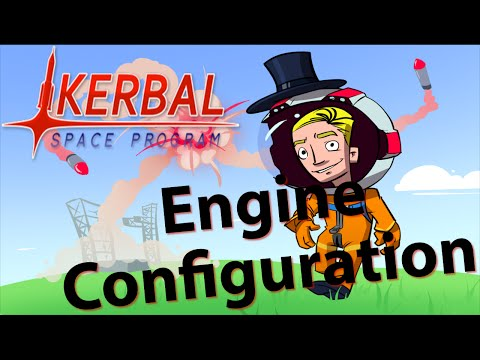 Kerbal Space Program | How to: Engine Configuration