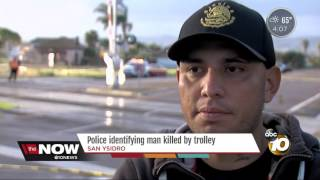 Police identifying man killed by trolley