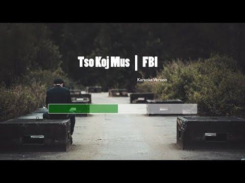 Tso koj mus  Karaoke | FBI