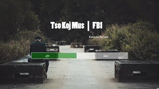 Tso koj mus Karaoke   FBI