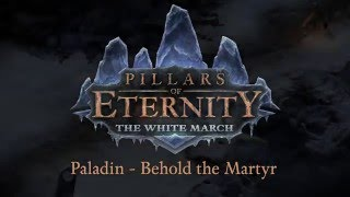 Pillars of Eternity: The White March - Part II - Abilities Preview