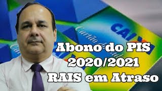 Abono do PIS 2020 2021 Rais em Atraso