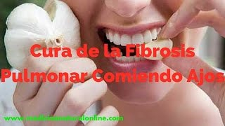 CURA DE LA FIBROSIS PULMONAR COMIENDO AJO – LIMPIA TUS PULMONES