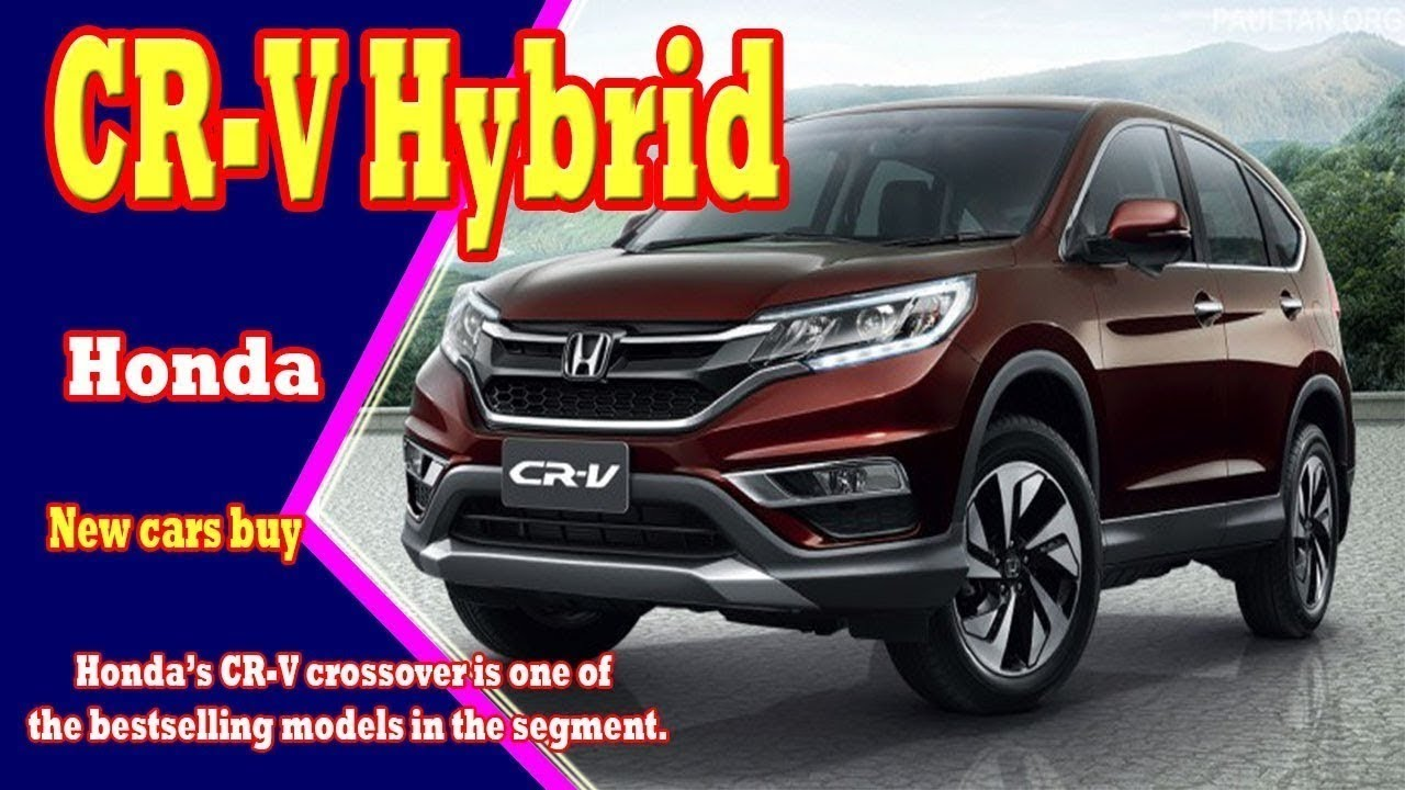 HOT NEWS HONDA CRV HYBRID 2018 REVIEW RELEASE DATE. Honda Cars Channel