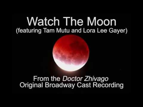 """Watch The Moon"" from Doctor Zhivago Original Broadway Cast Recording"