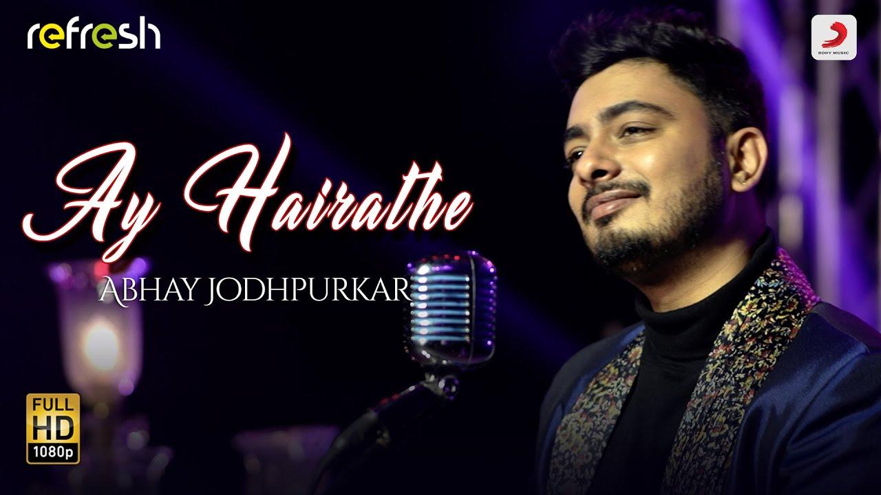 Download Ay Hairathe – Abhay Jodhpurkar | Sony Music Refresh 🎶 | Ajay Singha
