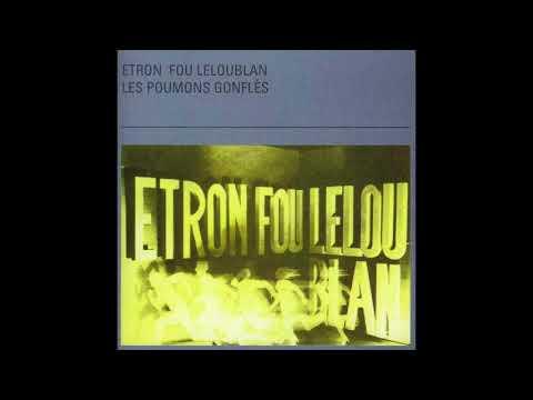 Etron Fou Leloublan - Les Poumons Gonflés (1982) [Full Album]