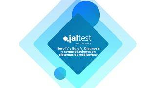 JALTEST UNIVERSITY |  Euro IV y Euro V. Diagnosis y comprobaciones en sistemas de AdBlue/DEF