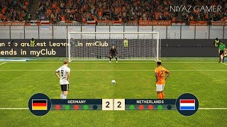 GERMANY vs NETHERLANDS | Penalty Shootout | PES 2019 Gameplay PC