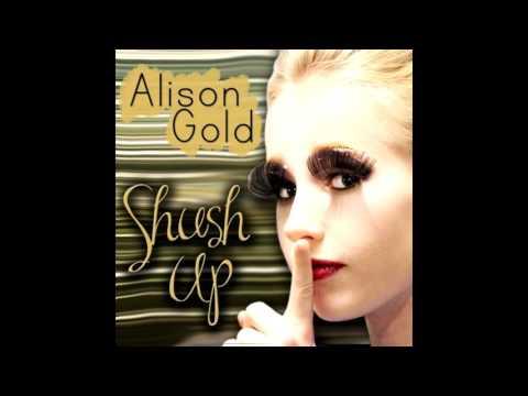 Alison Gold  Shush Up Audio