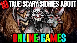 10 REAL Online Gaming Scary Stories! - Darkness Prevails