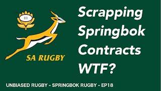 Springboks 2018: Scrapping Springbok Contracts WTF?