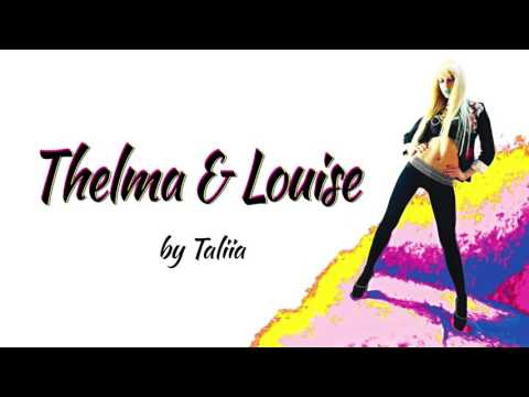 Taliia - Thelma & Louise (Audio)