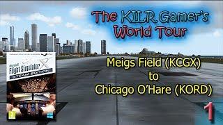 FSX:SE -- Meigs Field (KCGX) to Chicago O'Hare (KORD) || KILR Gamer's World Tour