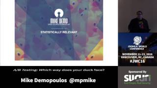 JWC 2016 - A/B Testing: Which Way Does Your Duck Face? - Mike Demopoulos thumbnail