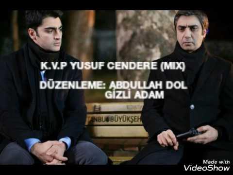 K.V.P YUSUF CENDERE (MİX) müziği !!!