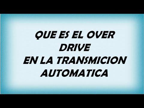 QUE ES EL OVER DRIVE EN UN CARRO DE TRANSMICION AUTOMATICA ...