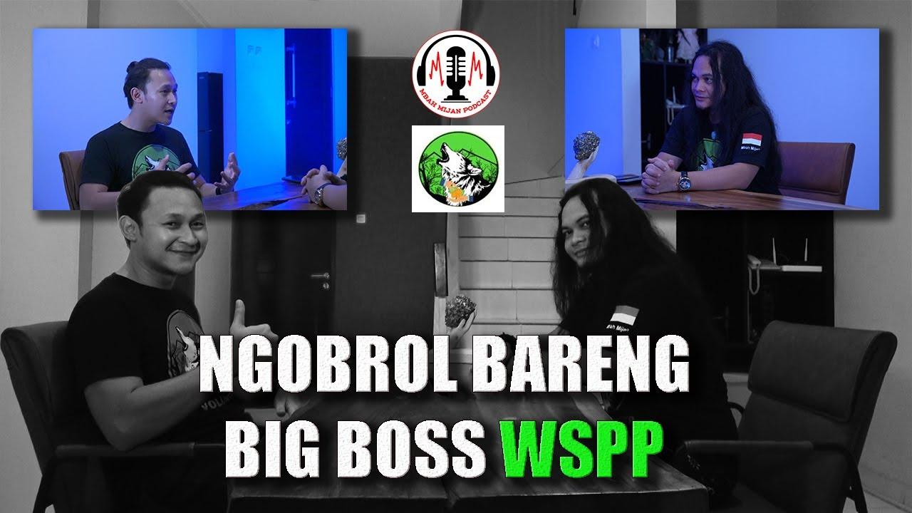 NGOBROL BARENG BIG BOSS WSPP INDONESIA - MBAH MIJAN PODCAST CRYPTOCURRENCY