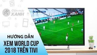 Phần mềm xem tivi online xem World Cup miễn phí