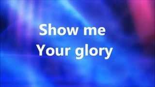 Third Day - Show Me Your Glory (Lyrics)