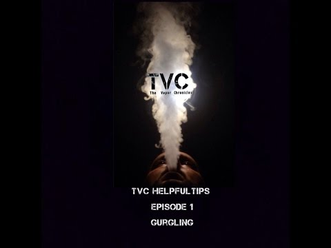 Stop That Ecig From Gurgling. Helpful Vape Tips ON TVC-Episode 1